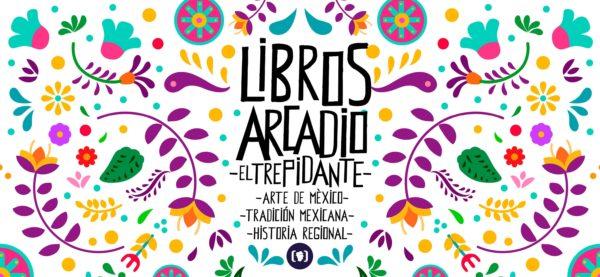 arcadio-el-trepidante-arte-de-mexico-tradicion-mexicana-historia-gerional